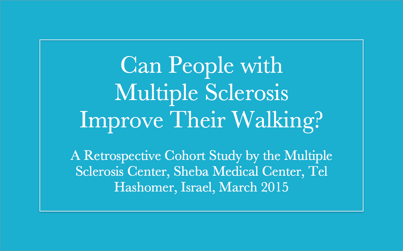 Can People With Multiple Sclerosis Improve Their Walking